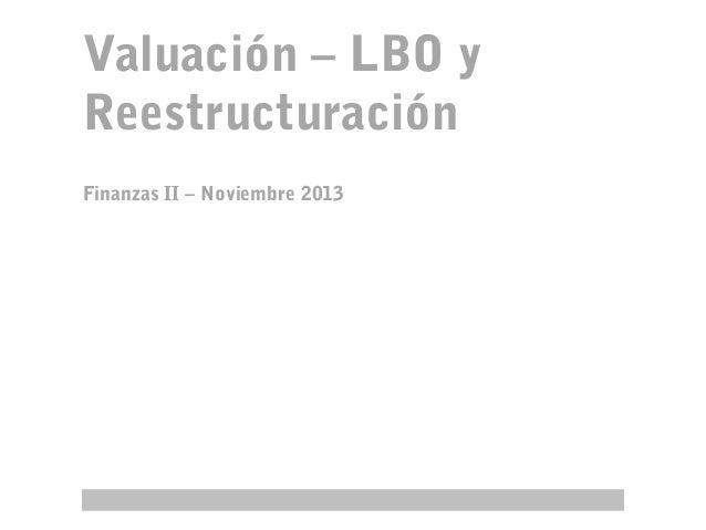 Valuación – LBO y Reestructuración Finanzas II – Noviembre 2013