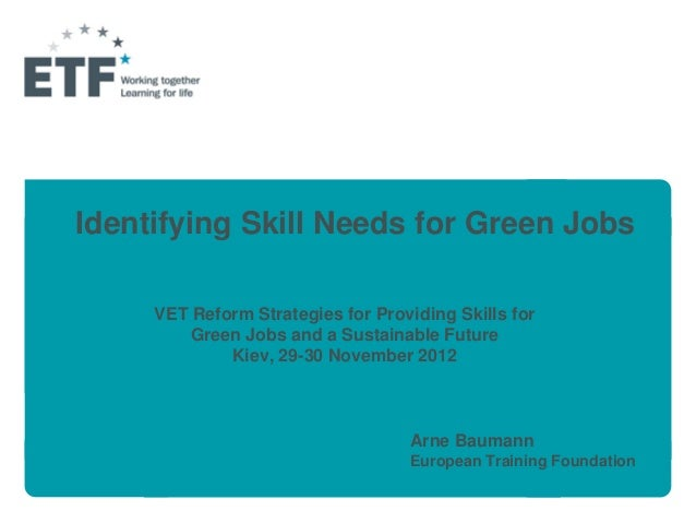 Identifying Skill Needs for Green Jobs     VET Reform Strategies for Providing Skills for         Green Jobs and a Sustain...