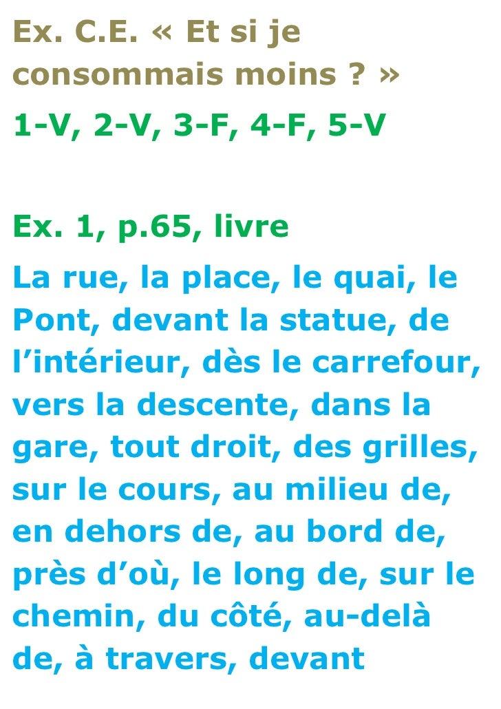 Ex. C.E. « Et si jeconsommais moins ? »1-V, 2-V, 3-F, 4-F, 5-VEx. 1, p.65, livreLa rue, la place, le quai, lePont, devant ...