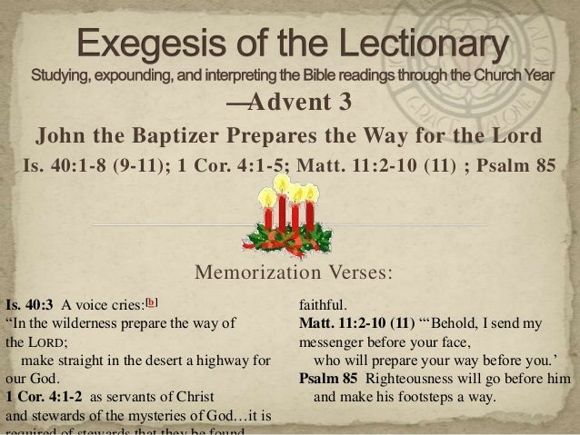 12.12.14 exegesis   advent 3 - is. 40.1-11, 1 cor 4.1-5, mat 11.2-11, ps 85