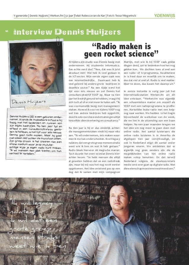 'Radio maken is geen rocket science' Interview Dennis Huijzers in Ygenwijs Magazine