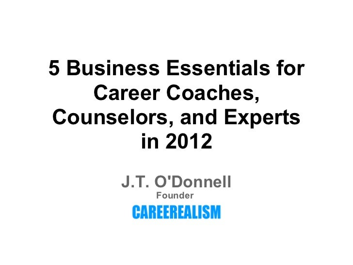 5 Business Essentials for Career Experts in 2012