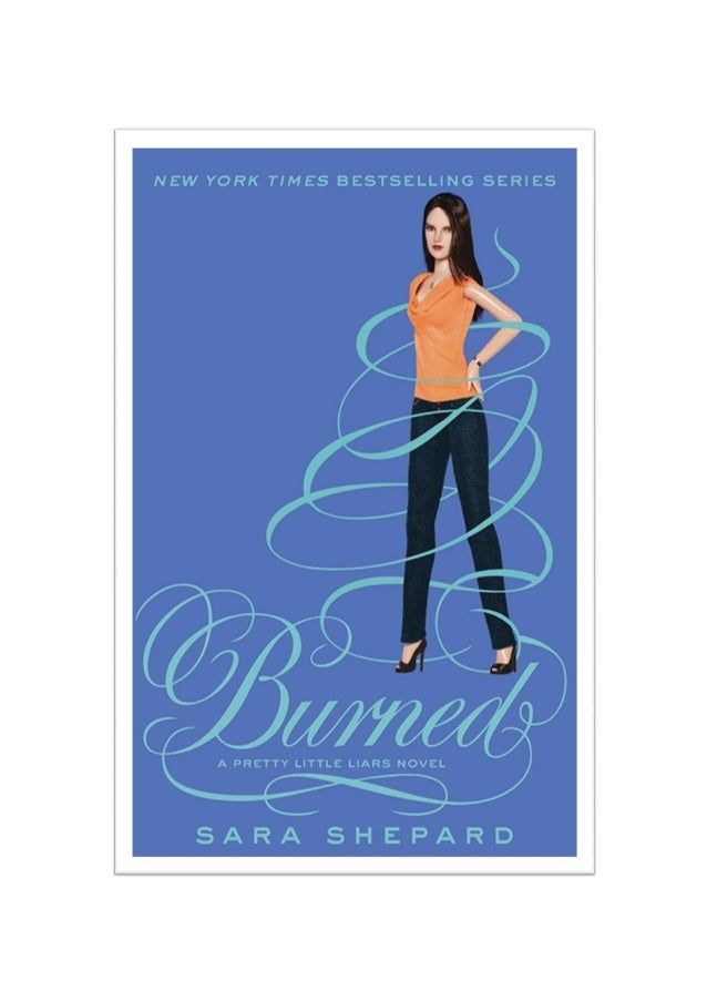 Burned queimadas  A Pretty Little Liars Novel  SARA SHEPARD