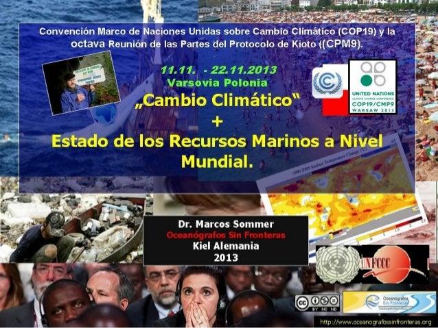 Cambio Climático. Estado de los Recursos Marinos. COP 19 y CPM 9 (11.11.2013)