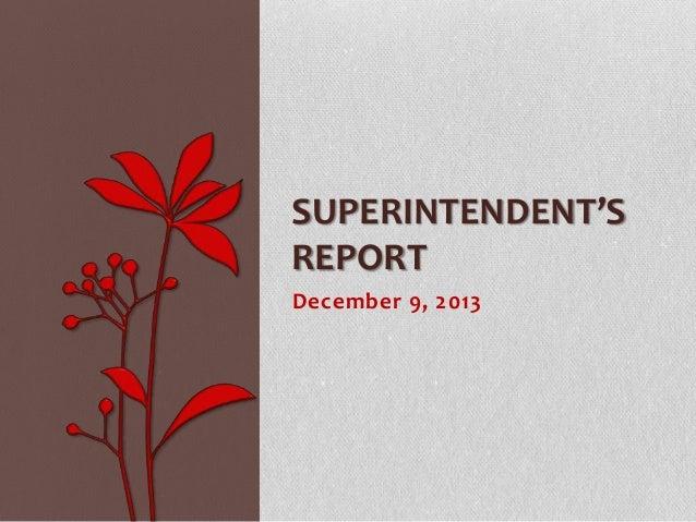 SUPERINTENDENT'S REPORT December 9, 2013