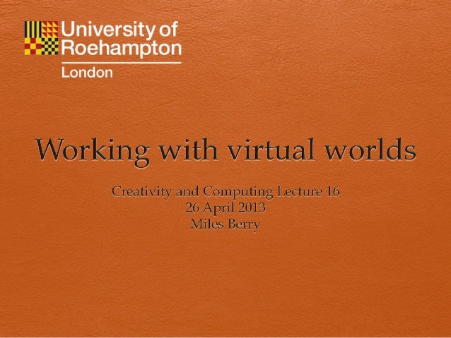Working with virtual worlds: y1 ict ssp l16