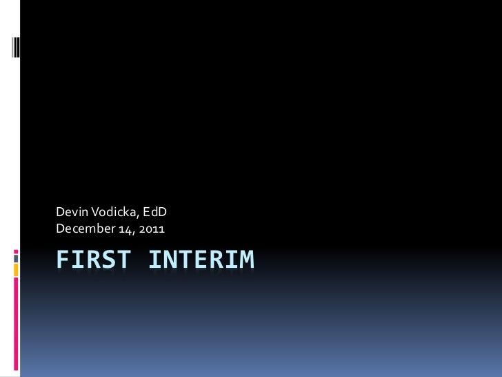 Devin Vodicka, EdDDecember 14, 2011FIRST INTERIM