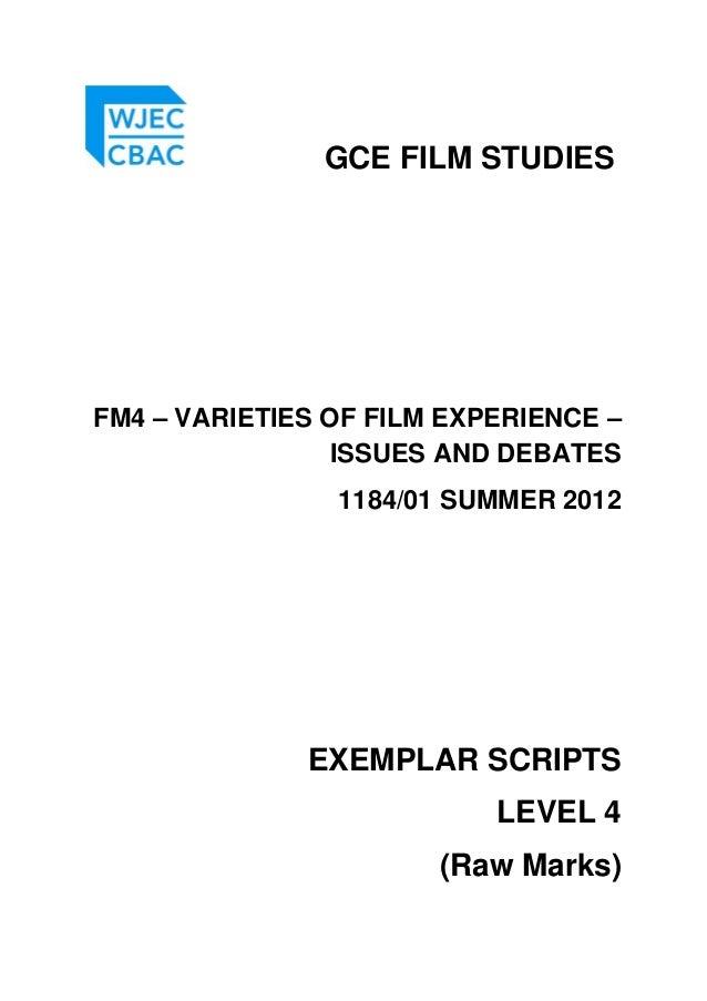 GCE FILM STUDIES FM4 – VARIETIES OF FILM EXPERIENCE – ISSUES AND DEBATES 1184/01 SUMMER 2012 EXEMPLAR SCRIPTS LEVEL 4 (Raw...