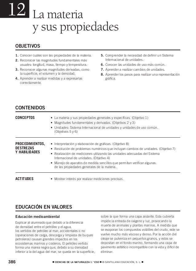 386  CIENCIAS DE LA NATURALEZA 1.° ESO  © SANTILLANA EDUCACIÓN, S. L.  La materia y sus propiedades 12 1. Conocer cuále...