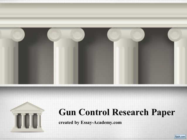 senior thesis on gun control Free gun control papers, essays, and research papers.