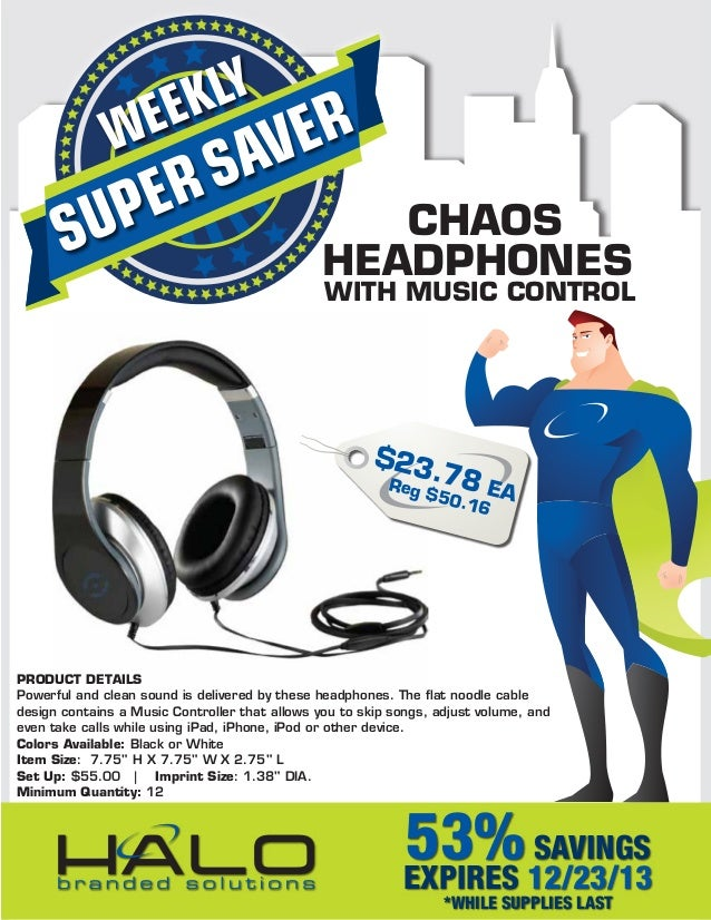 LY EK  WE  S ER  ER AV  UP S  CHAOS HEADPHONES  WITH MUSIC CONTROL  $23 . Reg 78 EA $ 50.1 6  PRODUCT DETAILS Powerful and...