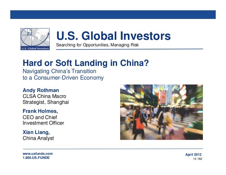 U.S. Global Investors                  Searching for Opportunities, Managing RiskHard or Soft Landing in China?Navigating ...