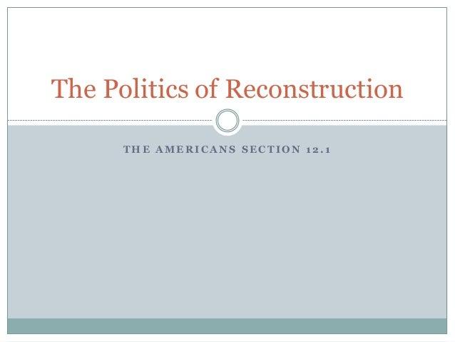 The Politics of Reconstruction