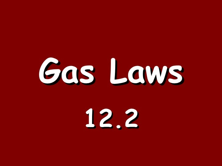 Gas Laws 12.2