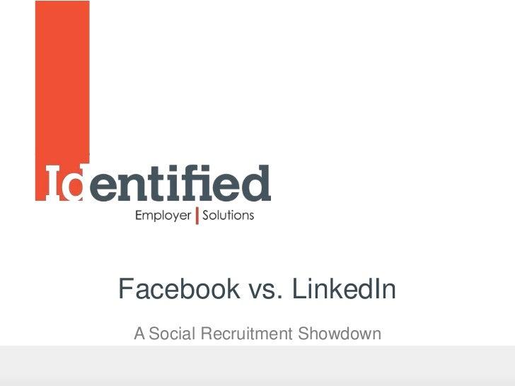 Facebook vs. LinkedIn A Social Recruitment Showdown