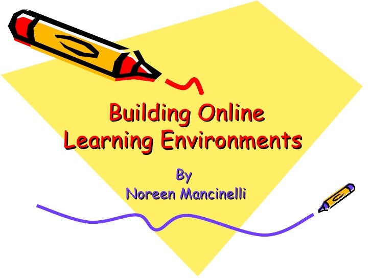 12 2010 building online learning environments final presentation