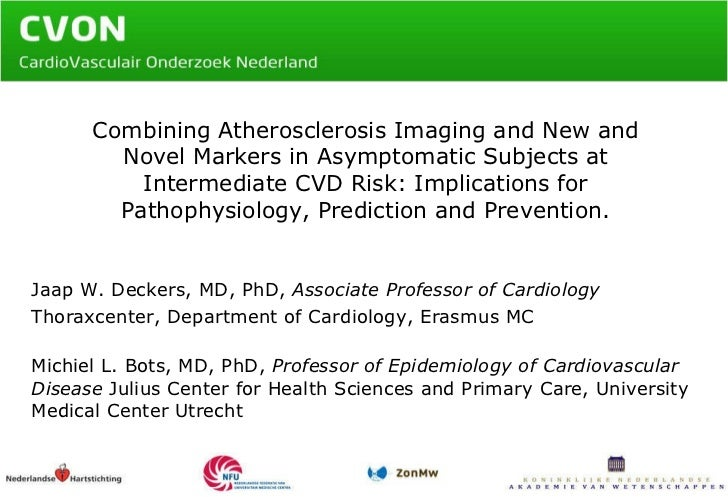 Combining Atherosclerosis Imaging and New and Novel Markers in Asymptomatic Subjects at Intermediate CVD Risk: Implication...