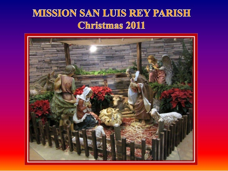 On behalf of the Franciscan Friars, our parish staff, ministers and families,Welcome to Mission San Luis Rey Parish!