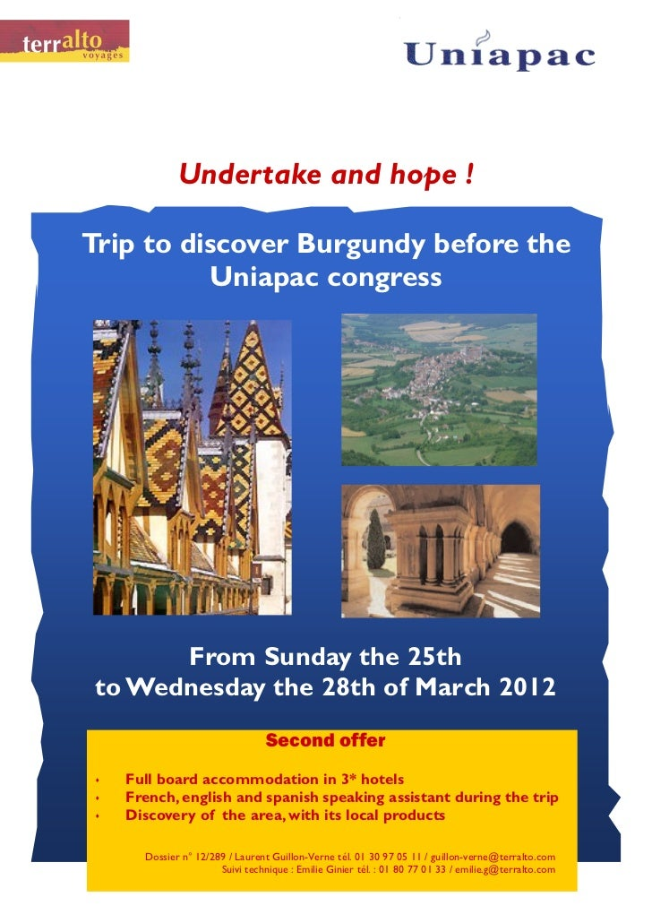 Undertake and hope !Trip to discover Burgundy before the          Uniapac congress       From Sunday the 25th to Wednesday...