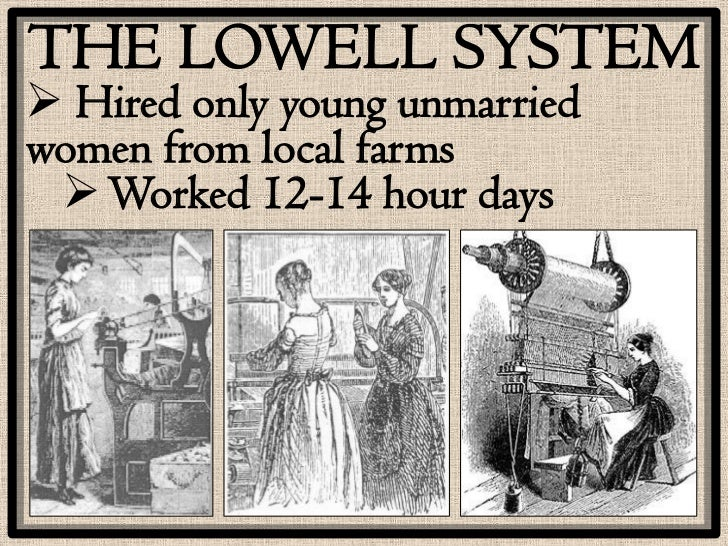 the effects of the lowell syst essay Lowell mills girls the rise of industry join essayworld today to view this entire essay and over 50,000 other term papers » the effects of the lowell syst.