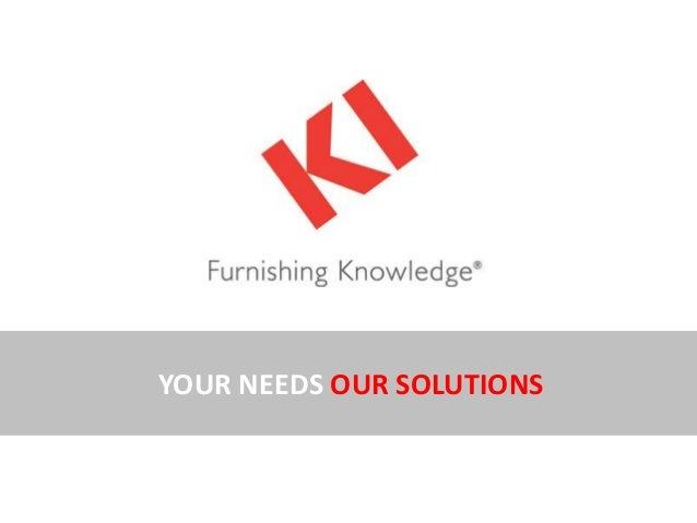 YOUR NEEDS OUR SOLUTIONS