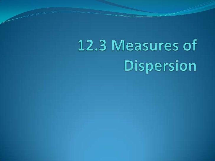 12.3 Measures of Dispersion<br />