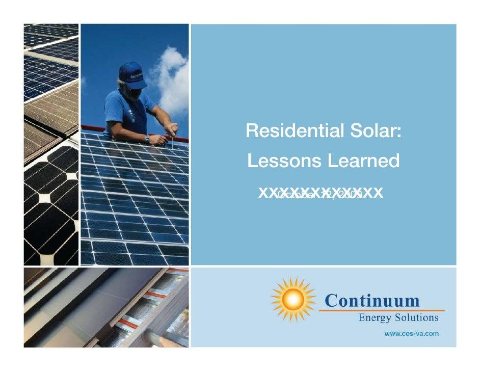 Residential Solar: Lessons Learned  xxxxxxxxxxxx    October 12, 2009