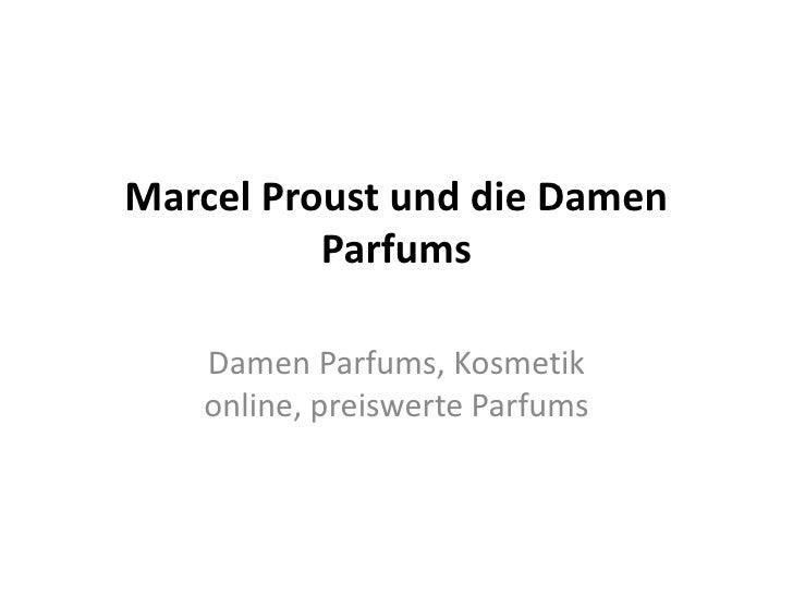Marcel Proust und die Damen          Parfums   Damen Parfums, Kosmetik   online, preiswerte Parfums