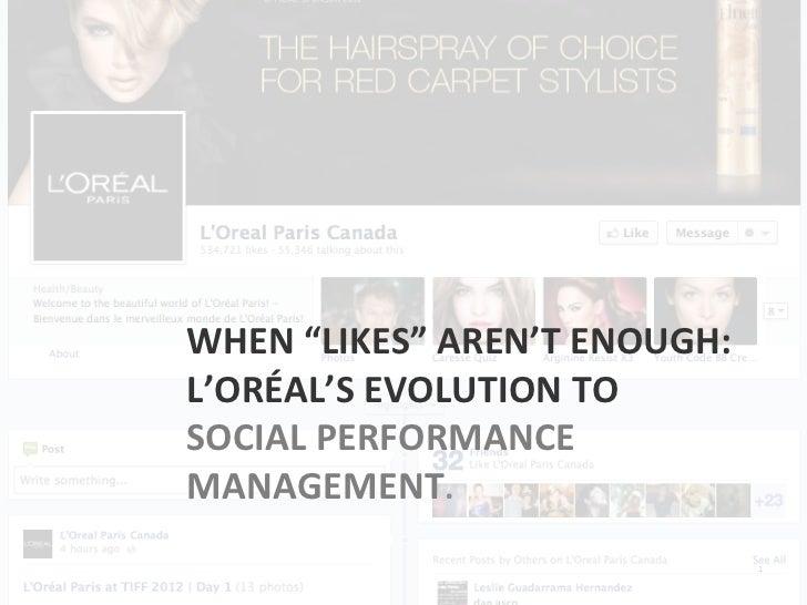 """WHEN """"LIKES"""" AREN'T ENOUGH:  L'ORÉAL'S EVOLUTION TO SOCIAL PERFORMANCE MANAGEMENT.                  ..."""