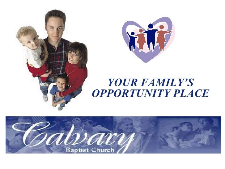 YOUR FAMILY'S OPPORTUNITY PLACE