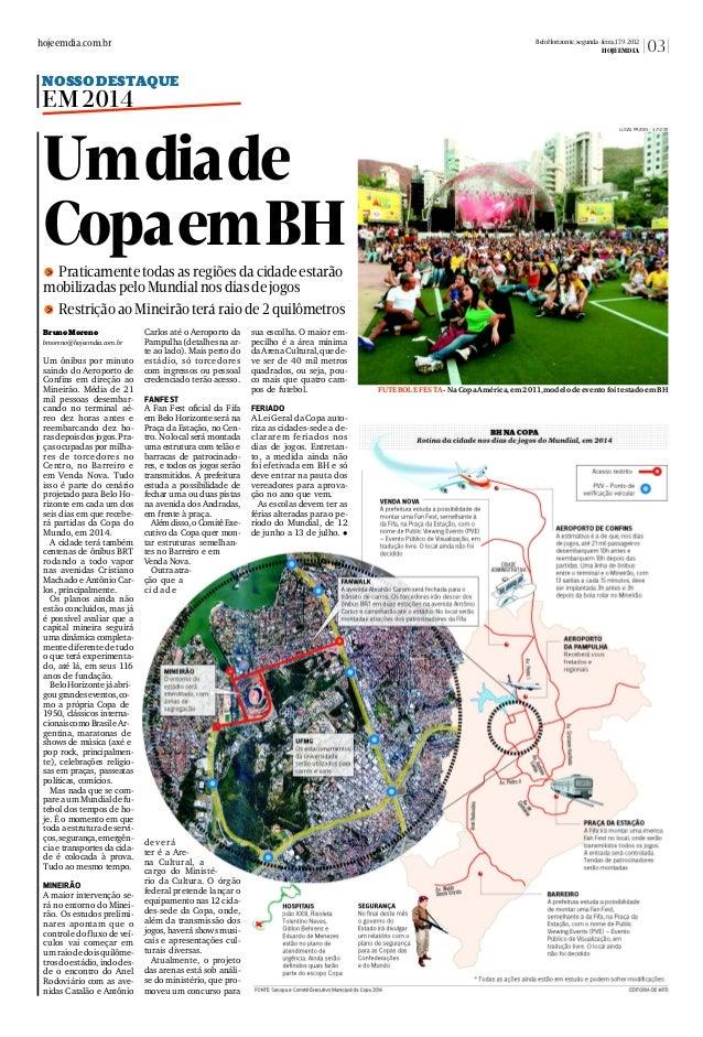 BeloHorizonte,segunda-feira,17.9.2012 HOJEEMDIA  hojeemdia.com.br  03  NOSSODESTAQUE  EM2014 LUCAS PRATES - 3/7/2011  Umdi...
