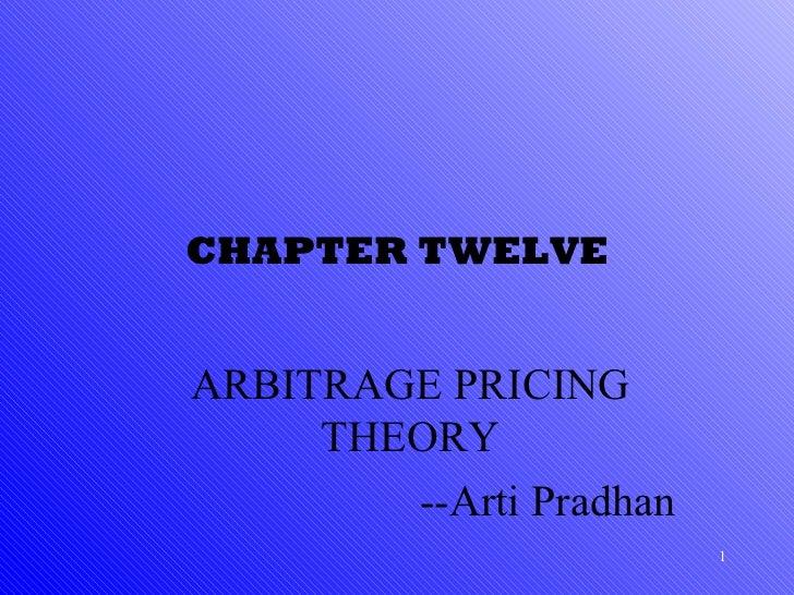 CHAPTER TWELVE ARBITRAGE PRICING THEORY --Arti Pradhan