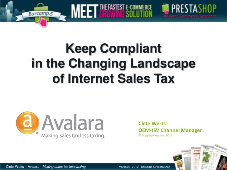 PrestaShop Barcamp 5 - Avalara : Keeping Compliant in the Changing Landscape of Internet Sales Tax