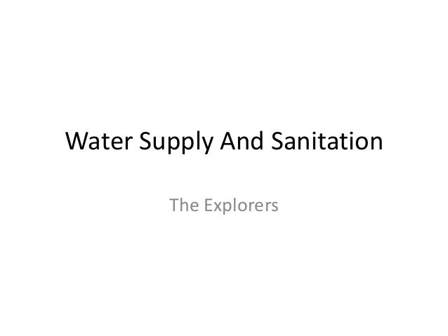 Water Supply And Sanitation The Explorers