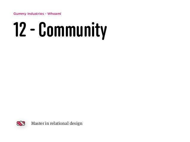 Gummy Industries - Whoami 12 - Community Master in relational design