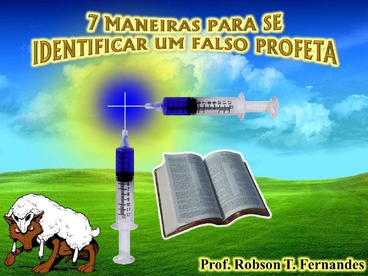 12   Como Identificar um Falso Profeta