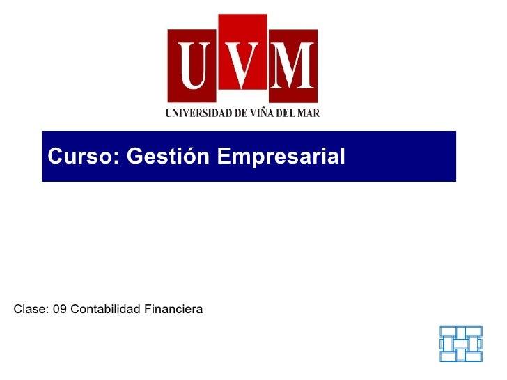 Curso: Gestión Empresarial Clase: 09 Contabilidad Financiera