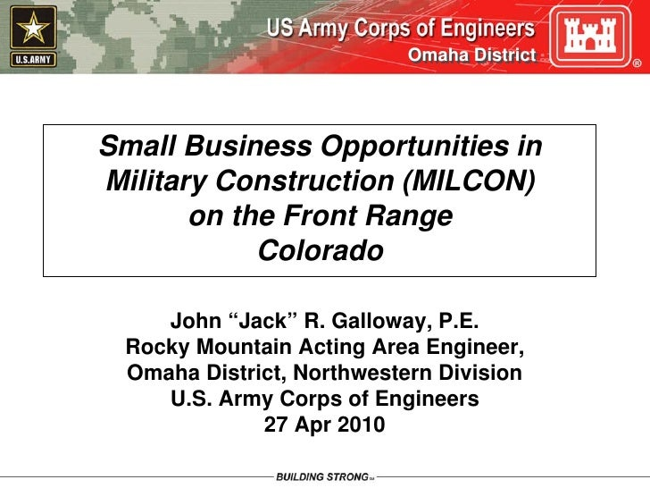 Omaha District     Small Business Opportunities in Military Construction (MILCON)        on the Front Range             Co...