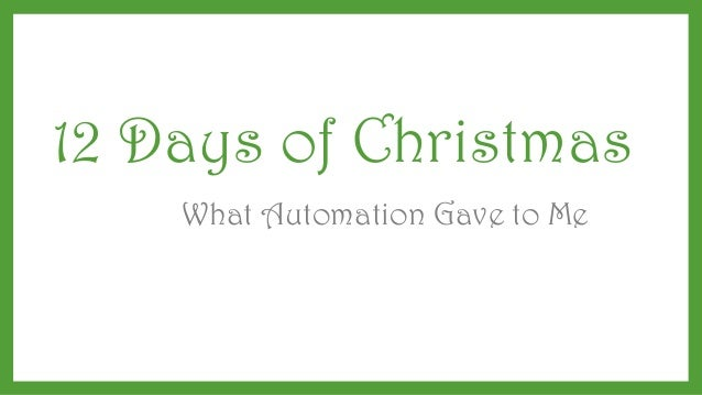 12 Days of Christmas What Automation Gave to Me