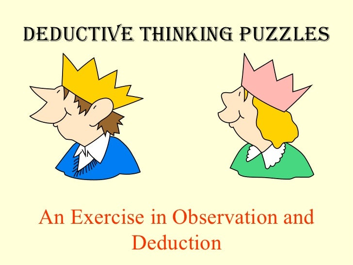 DEDUCTIVE THINKING PUZZLES An Exercise in Observation and Deduction