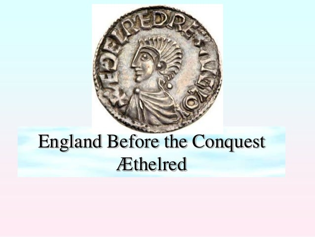 England Before the Conquest         Æthelred
