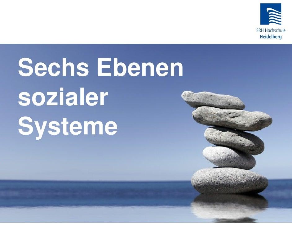 Sechs Ebenen sozialer Systeme