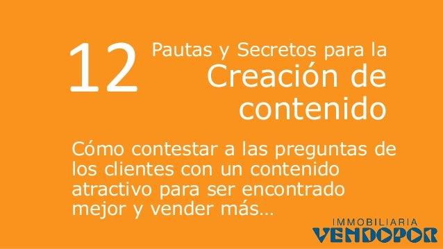 Pautas y Secretos para la Creación de contenido Cómo contestar a las preguntas de los clientes con un contenido atractivo ...