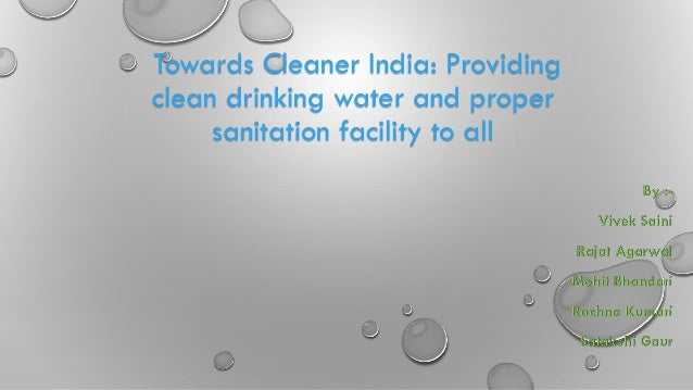 Towards Cleaner India: Providing clean drinking water and proper sanitation facility to all