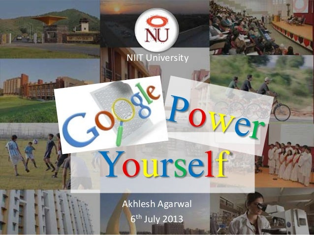 Yourself Akhlesh Agarwal 6th July 2013 1 NIIT University