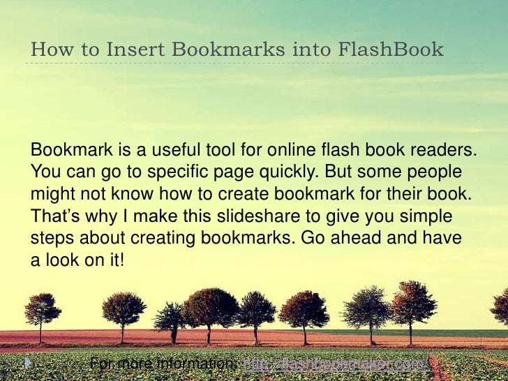 How to Insert Bookmarks into FlashBookBookmark is a useful tool for online flash book readers.You can go to specific page ...