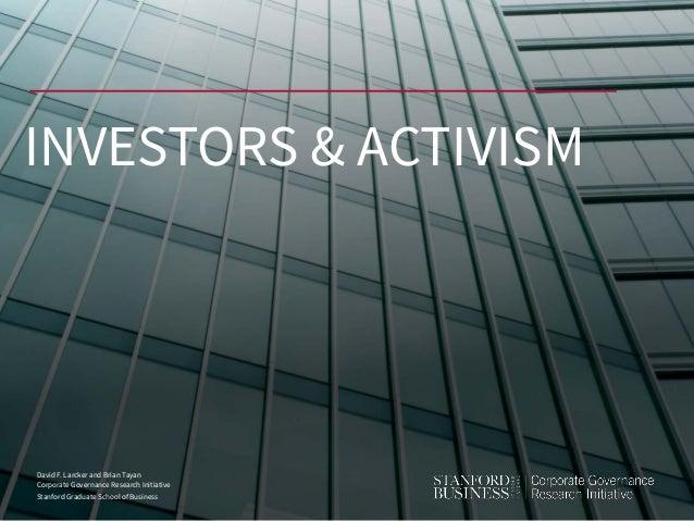 David F. Larcker and Brian Tayan Corporate Governance Research Initiative Stanford Graduate School of Business INVESTORS &...
