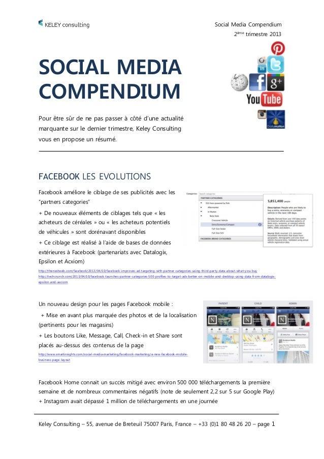 Social Media Compendium 2ème trimestre 2013 Keley Consulting – 55, avenue de Breteuil 75007 Paris, France – +33 (0)1 80 48...