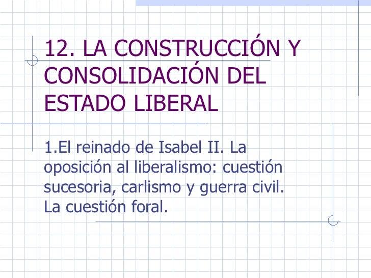12.la construcción y consolidación del estado liberal