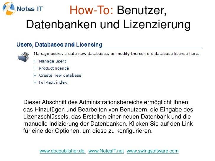 How-To: Benutzer, Datenbanken und Lizenzierung     Dieser Abschnitt des Administrationsbereichs ermöglicht Ihnen das Hinzu...
